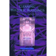 Cleaning Historic Buildings: v. 2: Cleaning Materials and Processes (BOK)