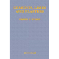Cements, Limes and Plasters: Their Materials, Manufacture and Properties (BOK)