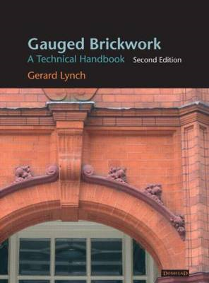 Gauged Brickwork: a Technical Handbook (BOK)