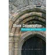 Stone Conservation: Principles and Practice (BOK)
