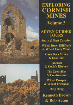 Exploring Cornish Mines: v. 2: Seven Guided Tours (BOK)