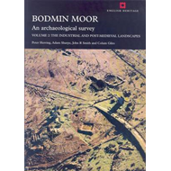 Bodmin Moor, an Archaeological Survey: The Industrial and Post-Medieval Landscapes: Volume 2 (BOK)