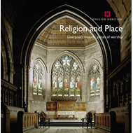 Religion and Place: Liverpool's Historic Places of Worship (BOK)