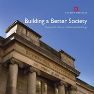 Building a Better Society: Liverpool's Historic Institutional Buildings (BOK)