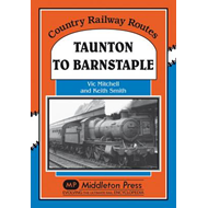 Taunton to Barnstaple: A Charming GWR Byway (BOK)