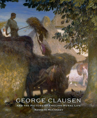 George Clausen and the Picture of English Rural Life (BOK)