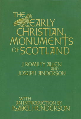 Early Christian Monuments of Scotland (BOK)