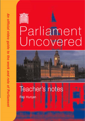 Parliament Uncovered: An Official Video Guide to the Work and Role of Parliament: Teacher's Notes (BOK)