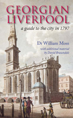 Georgian Liverpool: A Guide to the City in 1797 (BOK)