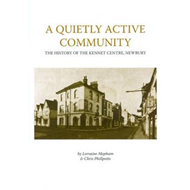 A Quietly Active Community: The History of the Kennet Centre, Newbury (BOK)