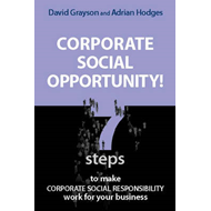 Corporate Social Opportunity!: Seven Steps to Make Corporate Social Responsibility Work for Your Bus (BOK)