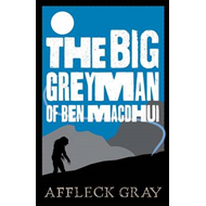The Big Grey Man of Ben MacDhui (BOK)