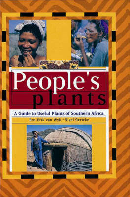 People's Plants: A Guide to Useful Plants of Southern Africa (BOK)