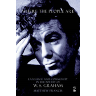 Where the People are: Language and Community in the Poetry of W.S. Graham (BOK)