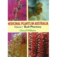 Medicinal Plants in Australia: v. 1: Bush Pharmacy (BOK)