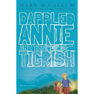 Dappled Annie and the Tigrish (BOK)