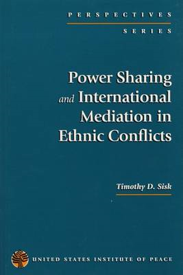 Power Sharing and International Mediation in Ethnic Conflicts (BOK)