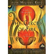 The Circle of Fire: Inspiration and Guided Meditations for Living in Love and Happiness (BOK)
