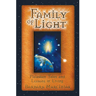 The Family of Light: Pleiadian Tales and Lessons in Living (BOK)