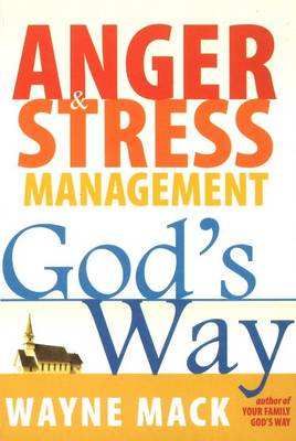 Anger & Stress Management God's Way (BOK)