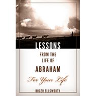 Lessons from the Life of Abraham for Your Life (BOK)