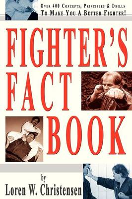 Fighter's Fact Book: Over 400 Concepts, Principles and Drills to Make You a Better Fighter (BOK)