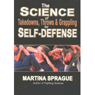 Science of Takedowns, Throws and Grappling for Self-Defense (BOK)