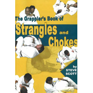 The Grappler's Book of Strangles and Chokes (BOK)