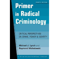 Primer in Radical Criminology: Critical Perspectives on Crime, Power, and Identity (BOK)