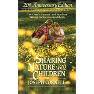 Sharing Nature with Children: The Classic Parents' and Teachers' Nature Awareness Guidebook (BOK)