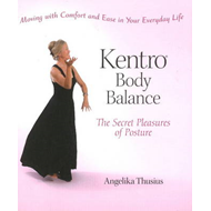 Kentro Body Balance: The Secret Pleasures of Posture (BOK)