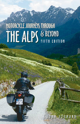 Motorcycle Journeys Through the Alps & Beyond (BOK)