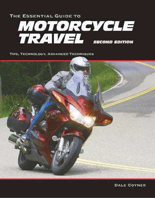 Essential Guide to Motorcycle Travel (BOK)
