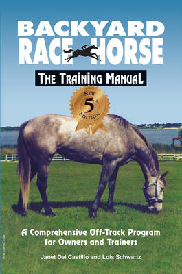 Backyard Race Horse: The Training Manual (BOK)