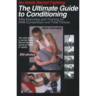 No Holds Barred Fighting: The Ultimate Guide to Conditioning (BOK)
