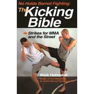 No Holds Barred Fighting: The Kicking Bible (BOK)