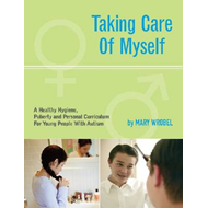 Taking Care of Myself: A Hygiene, Puberty and Personal Curriculum for Young People with Autism (BOK)