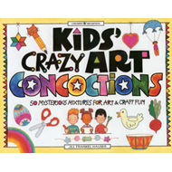 Kids Crazy Art Concoctions (BOK)