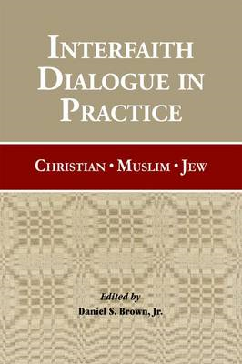 Interfaith Dialogue in Practice: Christian, Muslim, Jew (BOK)