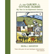 The Garden Cottage Diaries: My Year in the Eighteenth Century (BOK)