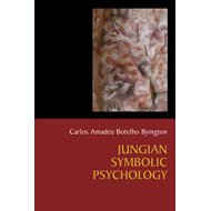 Jungian Symbolic Psychology: the Voyage of Humanization of the Cosmos in Search of Enlightenment (BOK)