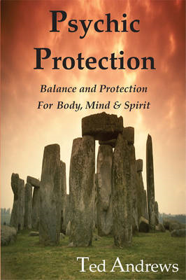 Psychic Protection: Balance and Protection for Body, Mind and Spirit (BOK)