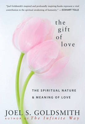 Gift of Love: The Spiritual Nature and Meaning of Love (BOK)
