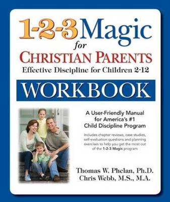 The 1-2-3 Magic Workbook for Christian Parents: Effective Discipline for Children 2-12 (BOK)