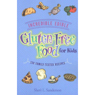 Incredible Edible Gluten-Free Food for Kids (BOK)
