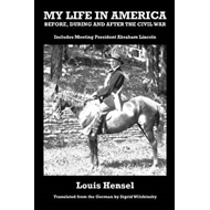 My Life in America Before, During & After the Civil War (BOK)