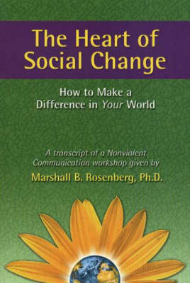 The Heart of Social Change: How to Make a Difference in Your World (BOK)