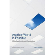 Another World Is Possible: Globalization and Anti-Capitalism (BOK)