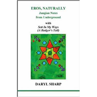 Eros, Naturally: Jungian Notes from Underground With Sett in My Ways: Badger's Tail (BOK)