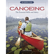 Canoeing: The Essential Skills & Safety (BOK)